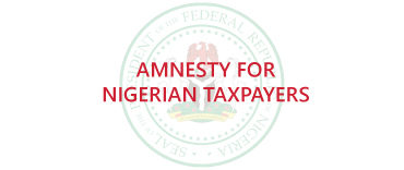 AMNESTY FOR NIGERIAN TAXPAYERS